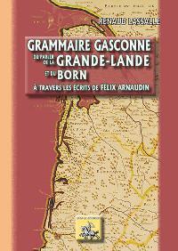 Grammaire Gasconne du parler de la Grande-Lande et du Born
